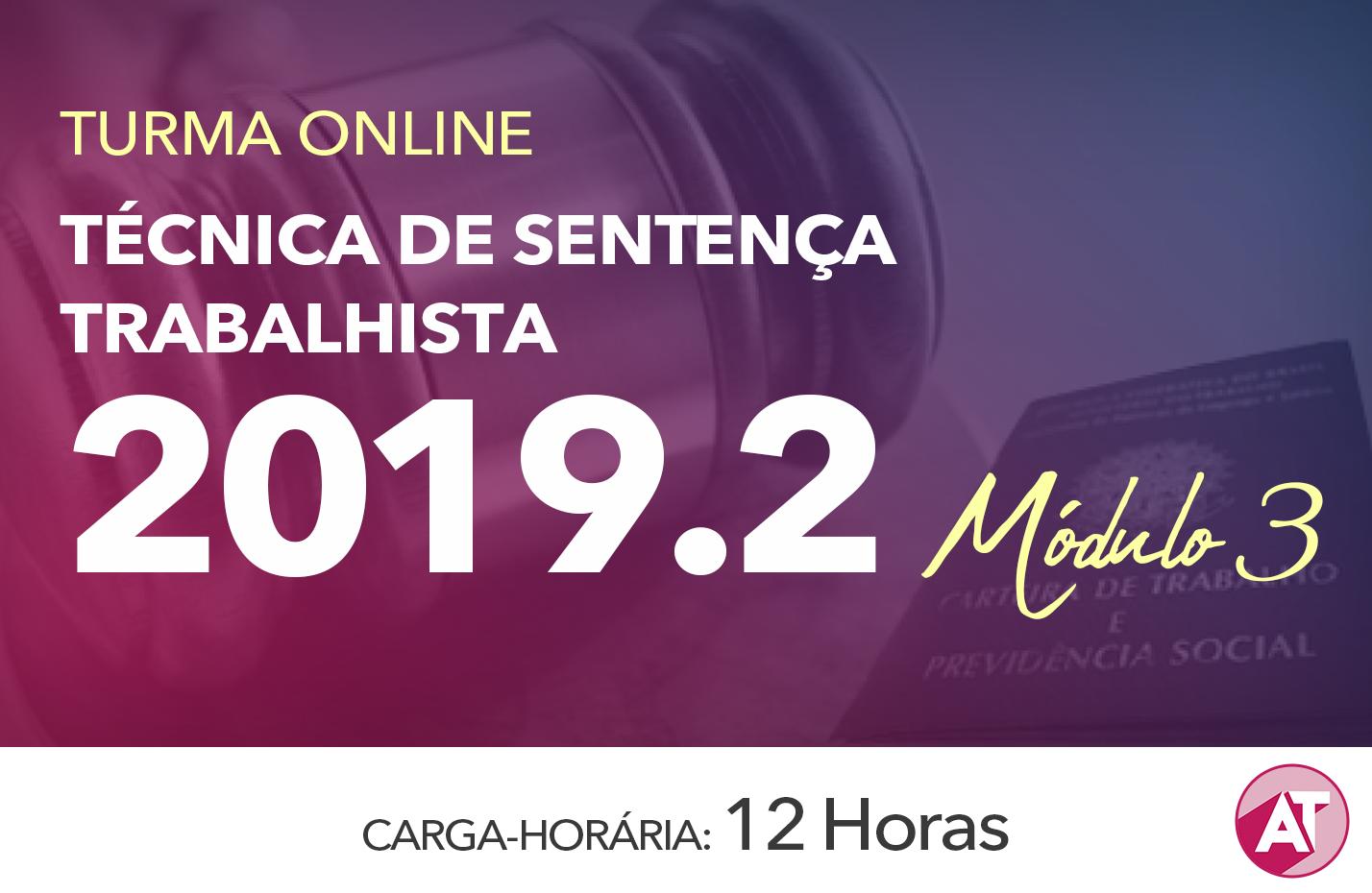 TÉCNICA DE SENTENÇA TRABALHISTA 2019.2 - Módulo III