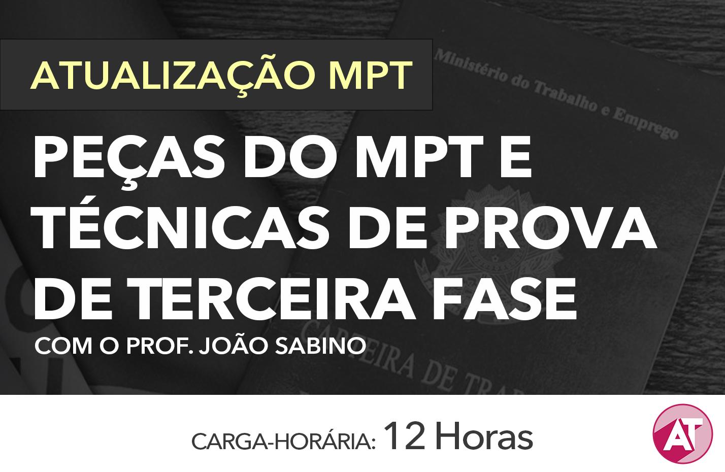 PEÇAS DO MPT E TÉCNICAS DE PROVA DE TERCEIRA FASE