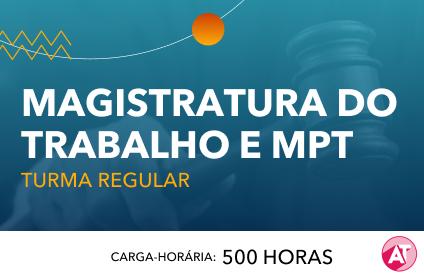 MAGISTRATURA TRABALHISTA E MINISTÉRIO PÚBLICO DO TRABALHO
